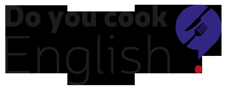 DO YOU COOK ENGLISH